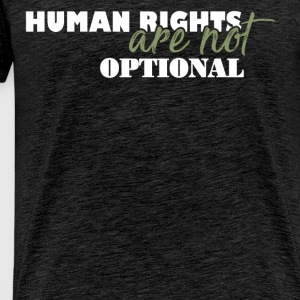 Human Rights - Human rights are not optional - Men's Premium T-Shirt