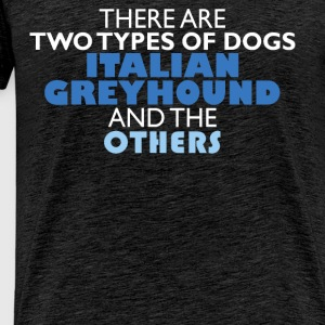 Italian Greyhound - There are two types of dogs -  - Men's Premium T-Shirt