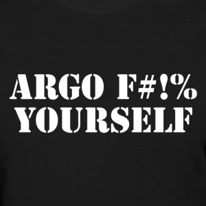 Argo Movie Quote Shirt - Women's T-Shirt