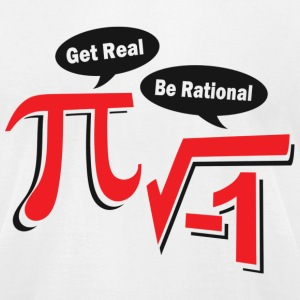Get Real Be Rational - Men's T-Shirt by American Apparel