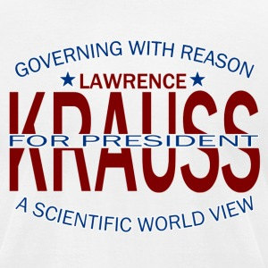 Lawrence Krauss for President - Men's T-Shirt by American Apparel