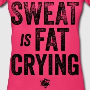 Sweat is Fat Crying  Women's T-Shirts - Women's V-Neck T-Shirt