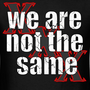 We Are Not The Same - Men's T-Shirt