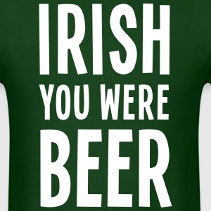 Irish You Were Beer - Men's T-Shirt
