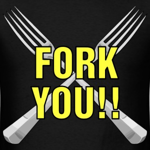 Fork You!! (v1) - Men's T-Shirt