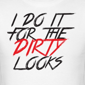 Dirty Looks - Men's T-Shirt