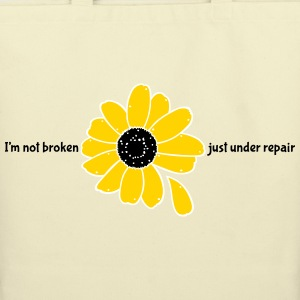 I'm not broken. Just under repair. - Eco-Friendly Cotton Tote
