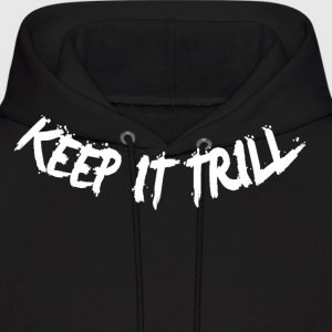 KEEP IT TRILL  - Men's Hoodie