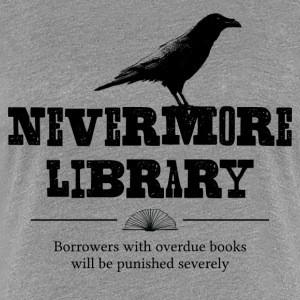 Nevermore Library - Women's Premium T-Shirt