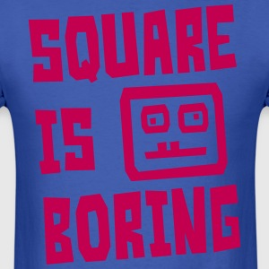 Don't be square! - Men's T-Shirt