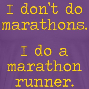 DONT DO MARATHONS - Men's Premium T-Shirt