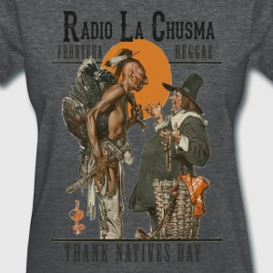 Radio la Chusma - Thank Natives Day - Women's T-Shirt