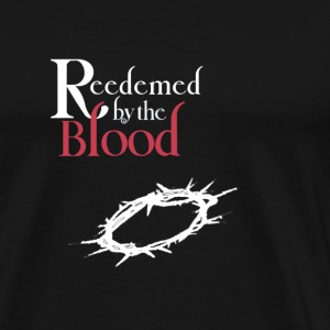 Redeemed By The Blood - Men's Premium T-Shirt