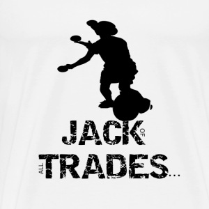 I am a jack of all trades - Men's Premium T-Shirt