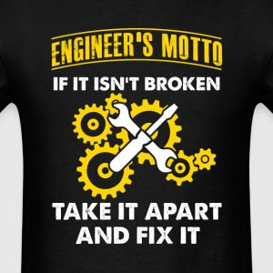 Engineer's Motto Engineer T Shirt - Men's T-Shirt
