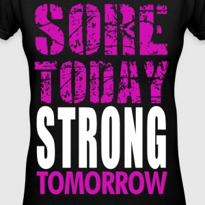 Sore today Strong Tomorrow - Women's V-Neck T-Shirt