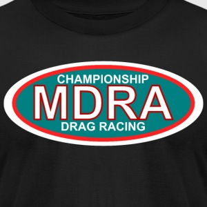 MDRA - The Official Shirt of the Mag Drag Racing A - Men's T-Shirt by American Apparel