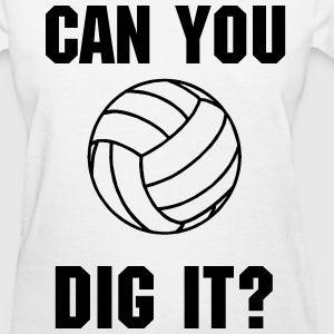 Can You Dig It? - Women's T-Shirt
