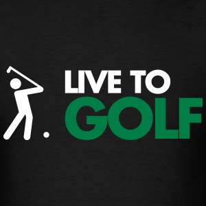 Live To Golf  T-Shirts - Men's T-Shirt