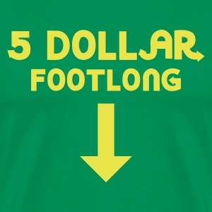 5 Dollar Footlong - Men's Premium T-Shirt