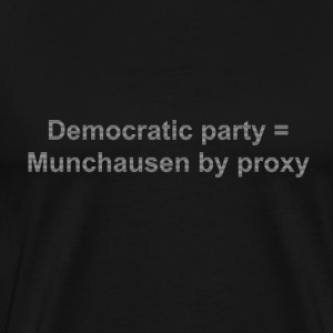 Munchausen By Proxy Shirt (customer can change color) - Men's Premium T-Shirt