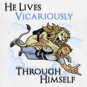 He Lives Vicariously Through Himself - Men's Premium T-Shirt