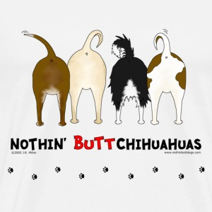 Nothin' Butt Chihuahuas T-shirt - Men's Premium T-Shirt