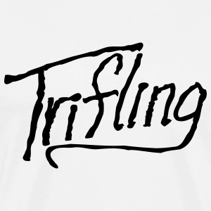 Trifling - Men's Premium T-Shirt