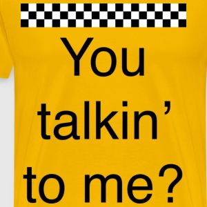 You talkin' to me? - Men's Premium T-Shirt