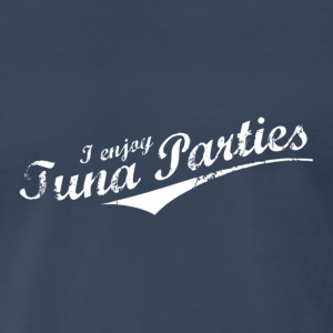 I enjoy Tuna Parties - Men's Premium T-Shirt