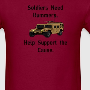 Soldiers Need Hummers.  Help Support the Cause. - Men's T-Shirt