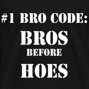 BROS BEFORE HOES - Men's Premium T-Shirt
