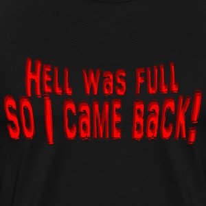 Hell was Full so I came back! - Men's Premium T-Shirt