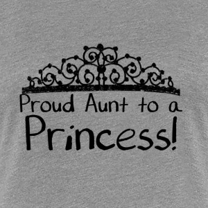 Proud Aunt to a Princess - Women's Premium T-Shirt