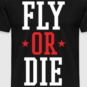 FLY OR DIE Mens Tee Shirt by AiReal Apparel - Men's Premium T-Shirt