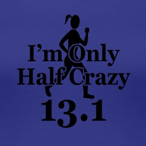 Half Crazy 13.1 - Women's Premium T-Shirt
