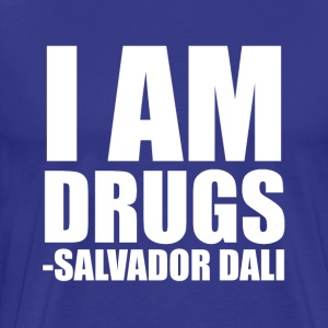 I Am Drugs Shirt - Men's Premium T-Shirt