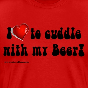 I Love To Cuddle With My Beer Men's 3XL/4XL T-Shir - Men's Premium T-Shirt