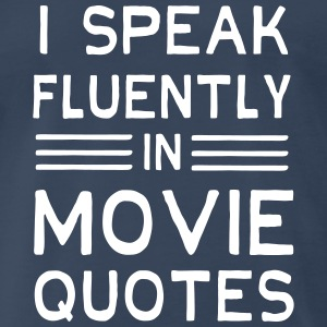 I speak fluently in movie quotes T-Shirts - Men's Premium T-Shirt