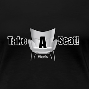 Take a seat - Women's Premium T-Shirt