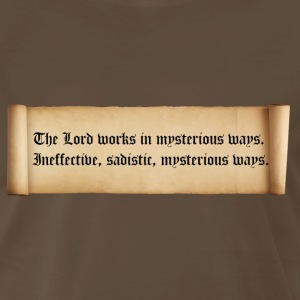 The lord works in mysterious ways. - Men's Premium T-Shirt