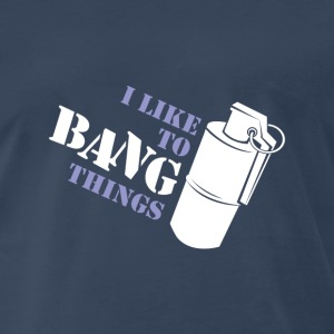 SplitReason - Bang Things T-Shirt - Men's Premium T-Shirt