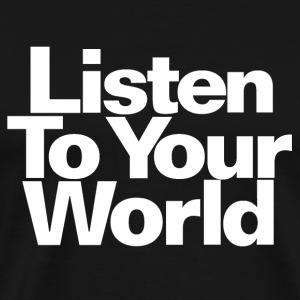Listen to Your World - Men's Premium T-Shirt
