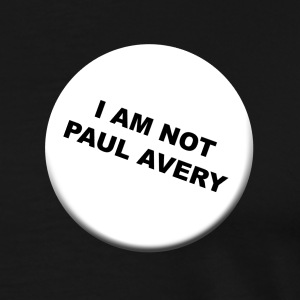 I am not Paul Avery - Men's Premium T-Shirt