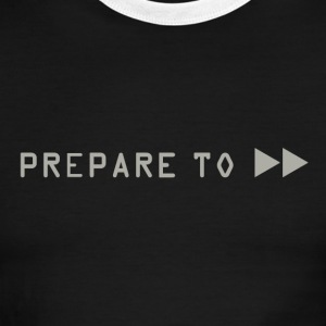 Prepare to Fast Forward! - Men's Ringer T-Shirt