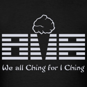 We all Ching for I Ching - Men's T-Shirt