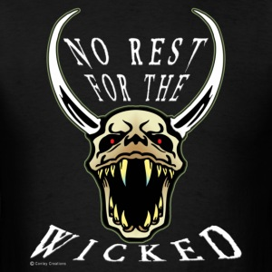 Black-No Rest For The Wicked - Men's T-Shirt