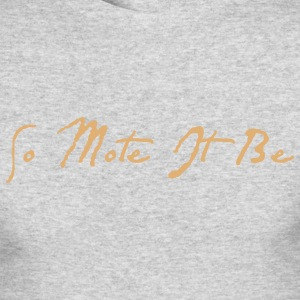 So Mote It Be - Men's Long Sleeve T-Shirt by Next Level