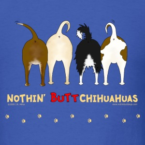 Nothin' Butt Chihuahuas T-shirt - Men's T-Shirt