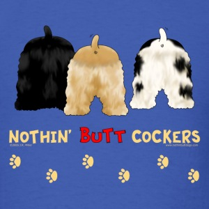 Nothin' Butt Cockers T-shirt - Men's T-Shirt